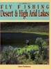 Fly Fishing Desert & High Arid Lakes